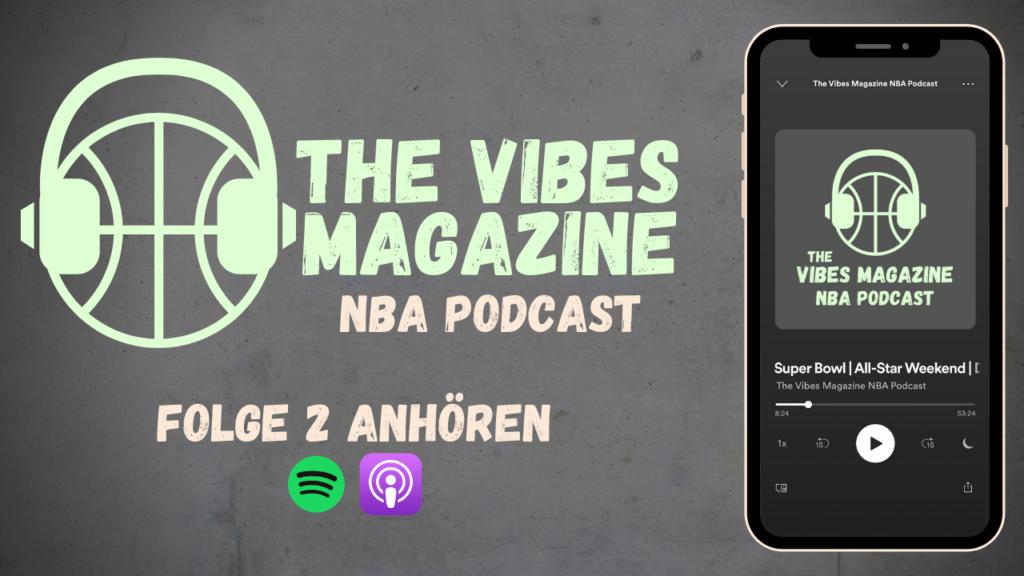 The Vibes Magazine NBA Podcast - Folge 2