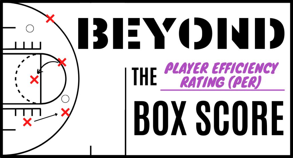Beyond the Box Score -PER