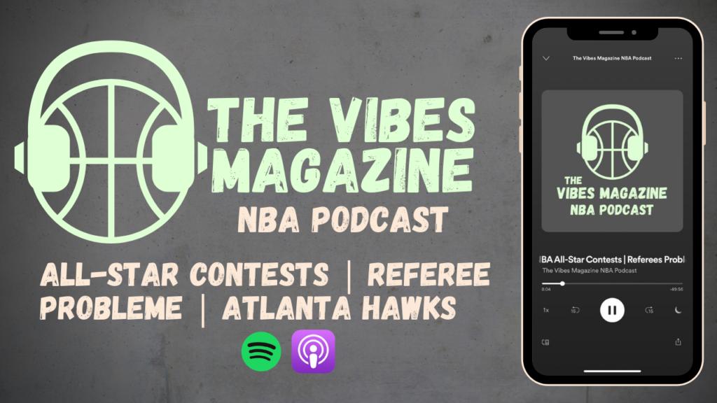 The Vibes Magazine NBA Podcast Folge 005