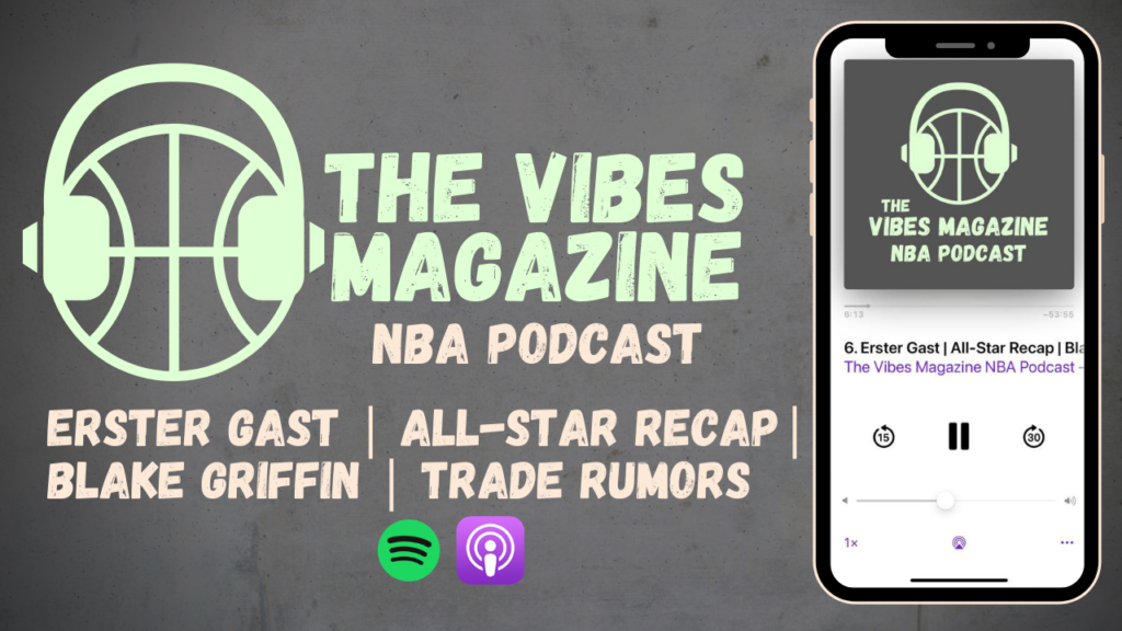 The Vibes Magazine NBA Podcast Folge 006