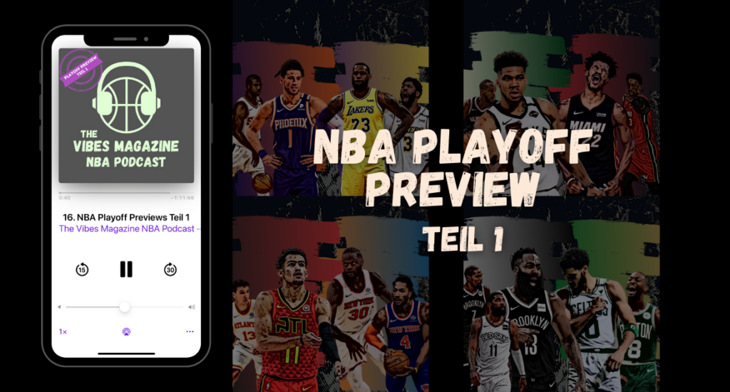 The Vibes Magazine NBA Podcast - Playoff Preview Teil 1
