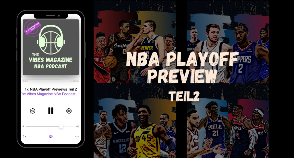The Vibes Magazine NBA Podcast - Playoff Preview Teil 2