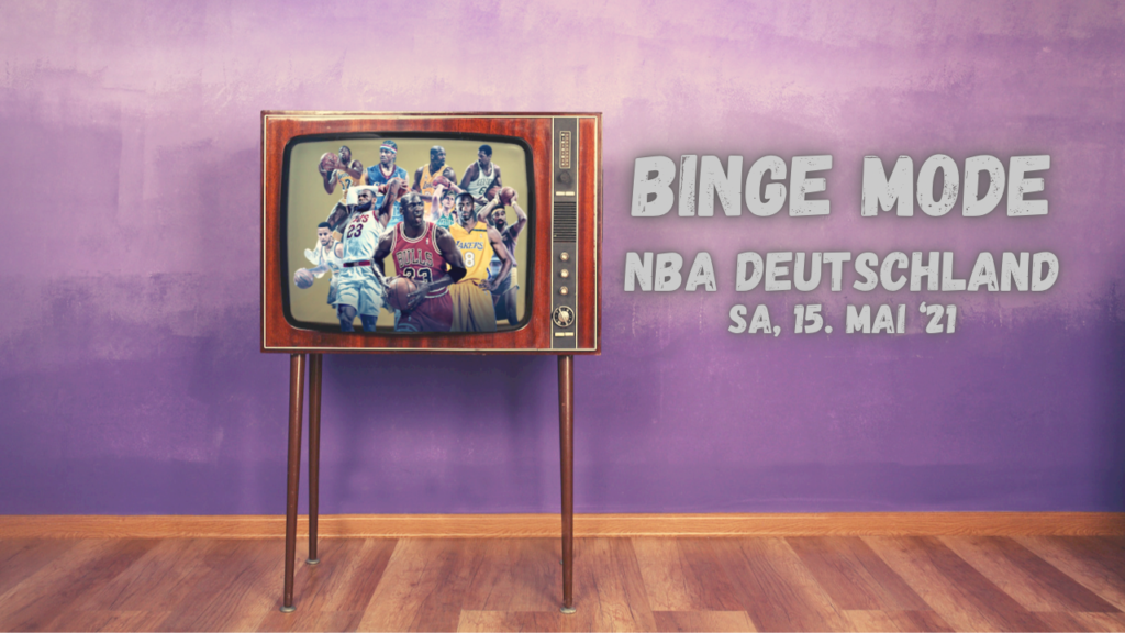 NBA Binge Mode 15.05.21
