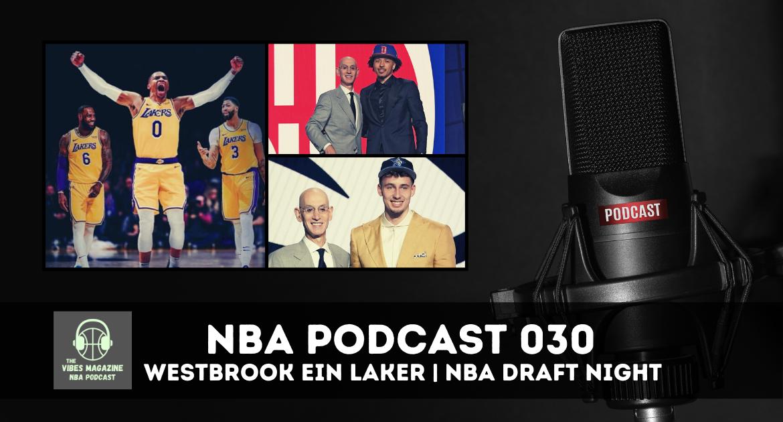 NBA Podcast Folge 030 - Russell Westbrook zu den Lakers & NBA Draft Night