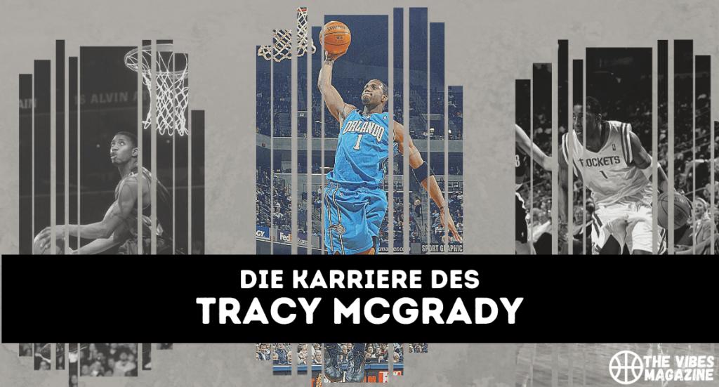 Die Karriere des Tracy McGrady